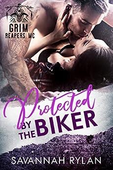Protected by the Biker (Grim Reapers MC) by [Rylan, Savannah]