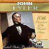 John Tyler: 10th President of the United States (United States Presidents (Abdo))