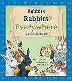 Rabbits Rabbits Everywhere: A Fibonacci Tale