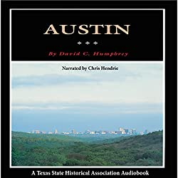 Austin: A History of the Capital City