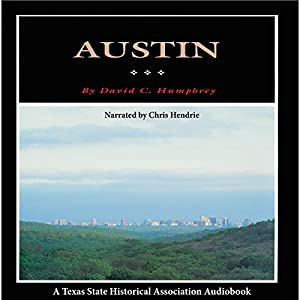 Austin: A History of the Capital City Audiobook
