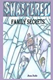 img - for Shattered: Family Secrets book / textbook / text book