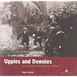Uppies and Downies: The Extraordinary Football Games of Britain (Played in Britain)