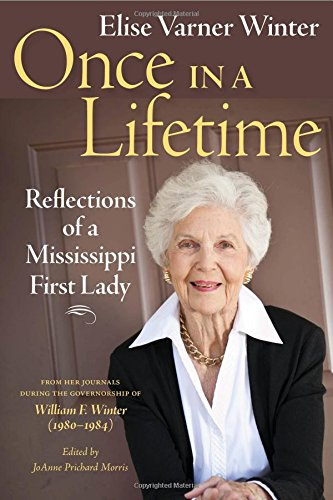 Once in a Lifetime: Reflections of a Mississippi First Lady