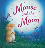 Mouse and the Moon, M. Christina Butler, 1561487473