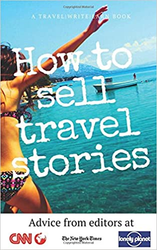 Advice From Editors How To Sell Travel Stories