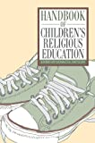 Handbook of Children's Religious Education, , 1556356722