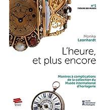 L'heure, et plus encore : Montres à complications de la collection du Musée international d'horlogerie