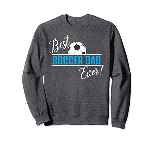 Unisex Funny Best Soccer Dad Ever Father's Day Shirt Gift Idea 2XL Dark (Best Ever Funny Feet)