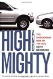 High and Mighty SUV's, Keith Bradsher, 1586482033