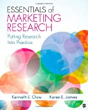 Essentials of Marketing Research : Putting Research into Practice, James, Karen E. and Clow, Kenneth E., 1412991307