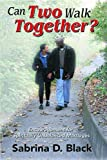 img - for Can Two Walk Together? Encouragement for Spiritually Unbalanced Marriages book / textbook / text book