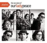 Playlist: The Very Best Of Our Lady Peace
