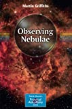 img - for Observing Nebulae (The Patrick Moore Practical Astronomy Series) book / textbook / text book