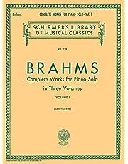 Complete Works for Piano Solo - Volume 1: Schirmer Library of Classics Volume 1728 Piano Solo