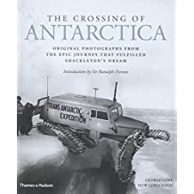 The Crossing of Antarctica: Original Photographs From The Pioneering Expedition