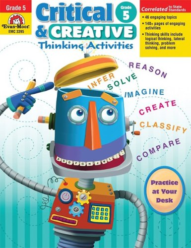 Critical and Creative Thinking Activities, Grade 5 (Critical & Creative Thinking)