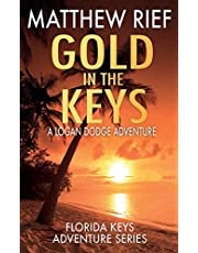 Gold in the Keys: A Logan Dodge Adventure (Florida Keys Adventure Series Book 1)