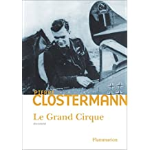 Le Grand Cirque: Mémoires d'un pilote de chasse FFL dans la RAF (Documents (Rso))