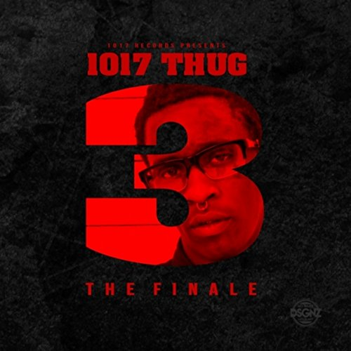 1017 Thug 3 The Finale [Explicit]