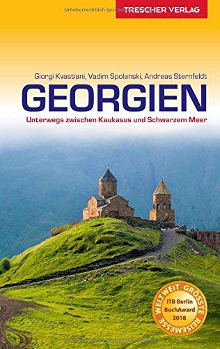 Reiseführer Georgien: Unterwegs zwischen Kaukasus und Schwarzem Meer (Trescher-Reihe Reisen)