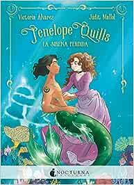 Penelope Quills: La sirena perdida: 109 (Literatura Mágica)
