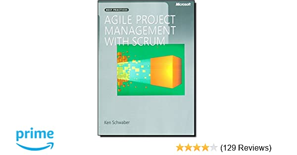 Agile project management with scrum developer best practices agile project management with scrum developer best practices ken schwaber 9780735619937 amazon books fandeluxe Choice Image