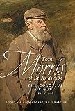 old tom morris - Tom Morris of St Andrews: The Colossus of Golf 1821–1908