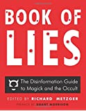 Book of Lies: The Disinformation Guide to Magick and the Occult Being an Alchemical Formula to Rip a Hole in the Fabric of Reality