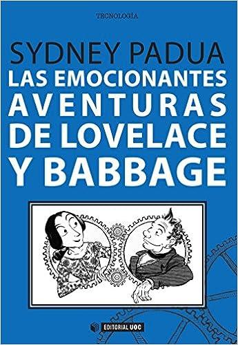 Emocionantes aventuras de Lovelace y Babbage, Las Manuales: Amazon.es: Sydney Padua: Libros
