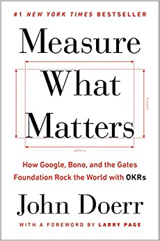 Measure What Matters: How Google, Bono, And The Gates Foundation Rock The World With Okrs por Larry Page epub