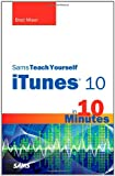 Sams Teach Yourself iTunes 10 in 10 Minutes, Brad Miser, 067233433X