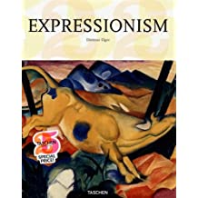 Expressionism: A Revolution in German Art (Taschen 25th Anniversary Series)