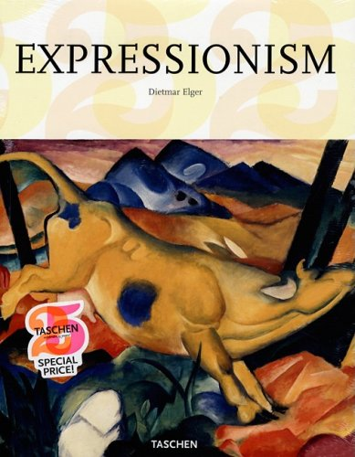 Expressionism: A Revolution in German Art (Taschen 25th...