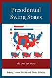img - for Presidential Swing States: Why Only Ten Matter book / textbook / text book