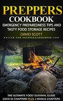 Preppers Cookbook: Emergency Preparedness Tips and Tasty Food Storage Recipes by [Scott, David]