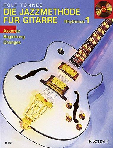 Die Jazzmethode für Gitarre - Rhythmus: Akkorde - Begleitung - Changes. Band 1. Gitarre. Ausgabe mit CD.