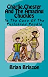 Charlie,Chester and the Amazing Chuckles, Brian Briscoe, 1453604081
