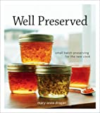 img - for Well Preserved: Third Edition: Small Batch Preserving for the New Cook book / textbook / text book