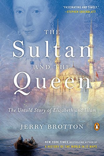 The Sultan and the Queen: The Untold Story of Elizabeth and Islam ()