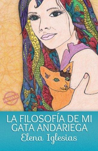 La filosofia de mi gata andariega (Spanish Edition) [Elena Iglesias] (Tapa Blanda)