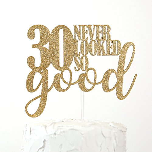 (NANASUKO 30th Birthday Cake Topper - 30 never looked so good - Double Sided Gold Glitter - Premium quality Made in)