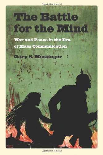 The Battle for the Mind: War and Peace in the Era of Mass Communication PDF
