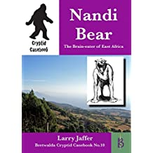 The Nandi Bear: The Brain-eater of East Africa (Cryptid Casebook Book 10