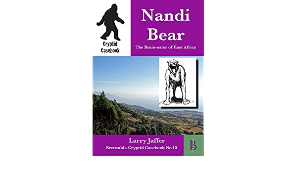 The Nandi Bear: The Brain-eater of East Africa (Cryptid
