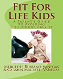 Fit for Life Kids, Mercedes Rubiano & Carmen Macbeth, 1478152664