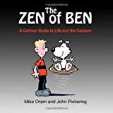 The Zen of Ben: A Cartoon Guide to Life and the Cosmos