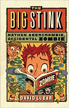 The Big Stink (Nathan Abercrombie, Accidental Zombie) (Nathan Abercrombie, Accidental Zombie (Quality)) by David Lubar (2010-10-04)