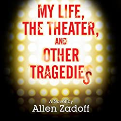 My Life, the Theatre, and Other Tragedies