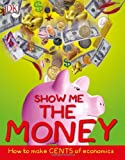 Show Me the Money, Dorling Kindersley Publishing Staff and Alvin D. Hall, 0756637627